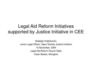 Legal Aid Reform Initiatives supported by Justice Initiative in CEE