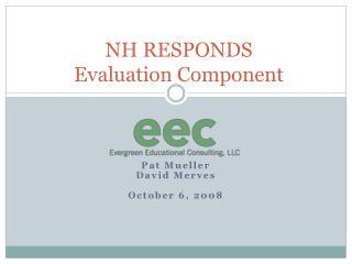 NH RESPONDS Evaluation Component