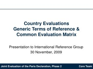 Country Evaluations  Generic Terms of Reference & Common Evaluation Matrix