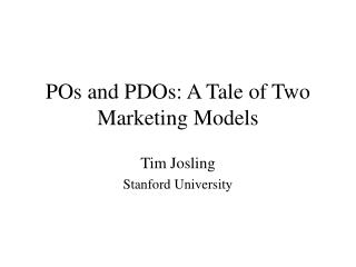 POs and PDOs: A Tale of Two Marketing Models