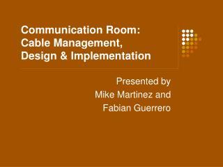 Communication Room: Cable Management, Design  Implementation
