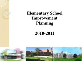 Elementary School  Improvement Planning 2010-2011