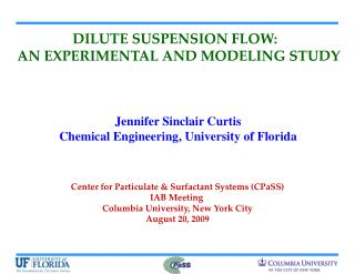 DILUTE SUSPENSION FLOW:   AN EXPERIMENTAL AND MODELING STUDY