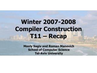 Winter 2007-2008 Compiler Construction T11 – Recap