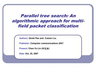 Parallel tree search: An algorithmic approach for multi-field packet classification
