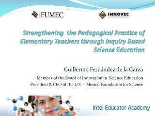 Guillermo Fernández de la Garza Member of the Board of Innovation in  Science Education