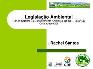 Legislação Ambiental Fórum Setorial De Licenciamento Ambiental Do DF – Setor Da Construção Civil