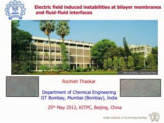 Rochish Thaokar Department of Chemical Engineering IIT Bombay, Mumbai (Bombay), India