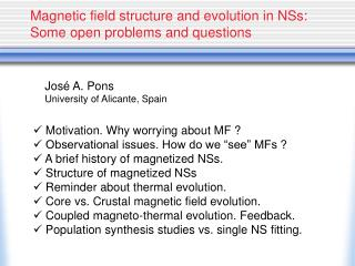 Magnetic field structure and evolution in NSs: Some open problems and questions