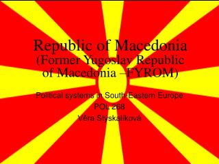 Republic of Macedonia (Former Yugoslav Republic of Macedonia –FYROM)