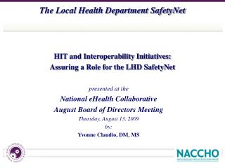 HIT and Interoperability Initiatives:  Assuring a Role for the LHD SafetyNet