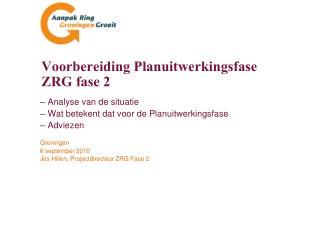Voorbereiding Planuitwerkingsfase  ZRG fase 2