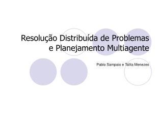 Resolução Distribuída de Problemas  e Planejamento Multiagente