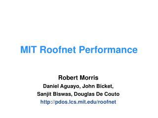 Robert Morris Daniel Aguayo, John Bicket, Sanjit Biswas, Douglas De Couto