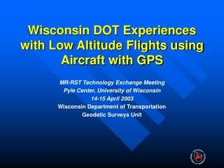 Wisconsin DOT Experiences with Low Altitude Flights using Aircraft with GPS