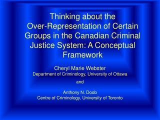 Thinking about the  Over-Representation of Certain Groups in the Canadian Criminal Justice System: A Conceptual Framewor