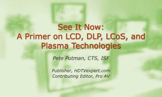 See It Now: A Primer on LCD, DLP, LCoS, and Plasma Technologies
