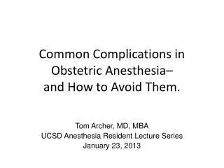 Common Complications in  Obstetric Anesthesia–  and How to Avoid Them.