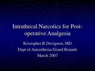 Intrathecal Narcotics for Post-operative Analgesia