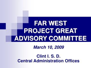FAR WEST  PROJECT GREAT  ADVISORY COMMITTEE