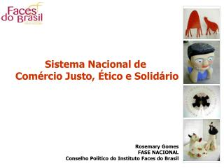 Rosemary Gomes FASE NACIONAL Conselho Pol�tico do Instituto Faces do Brasil