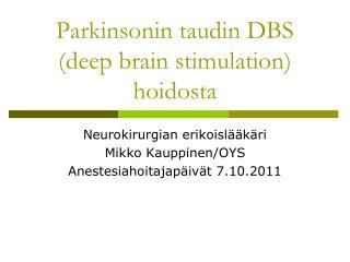 Parkinsonin taudin DBS (deep brain stimulation) hoidosta