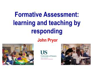 Formative Assessment: learning and teaching by responding