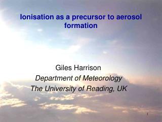 Ionisation as a precursor to aerosol formation