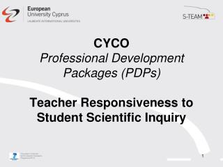 CYCO Professional Development Packages (PDPs) Teacher Responsiveness to Student Scientific Inquiry