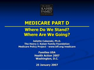 MEDICARE PART D  Where Do We Stand? Where Are We Going?