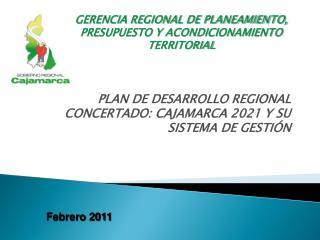 PLAN DE DESARROLLO REGIONAL CONCERTADO: CAJAMARCA 2021 Y SU SISTEMA DE GESTI�N