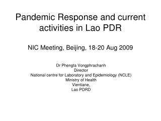 Pandemic Response and current activities in Lao PDR NIC Meeting, Beijing, 18-20 Aug 2009