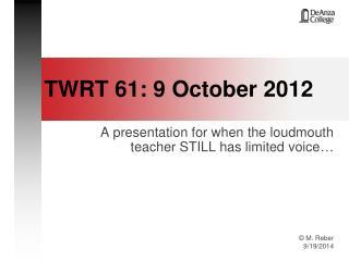TWRT 61: 9 October 2012