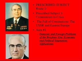PRESCRIBED SUBJECT Route 2: Prescribed Subject 3: Communism in Crisis
