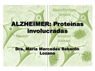 ALZHEIMER: Proteínas involucradas