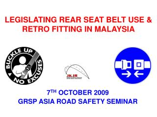 7 TH  OCTOBER 2009 GRSP ASIA ROAD SAFETY SEMINAR