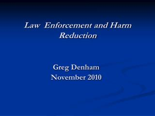 Law  Enforcement and Harm Reduction