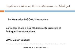 Expérience Mise en Œuvre Muskoka  au Sénégal