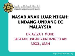 NASAB ANAK LUAR NIKAH: UNDANG-UNDANG DI MALAYSIA