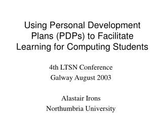 Using Personal Development Plans (PDPs) to Facilitate Learning for Computing Students