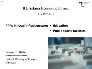PPPs in  local infrastructure :   • Education • Public sports facilities