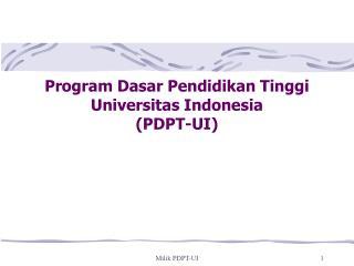 Program Dasar Pendidikan Tinggi Universitas Indonesia (PDPT-UI)