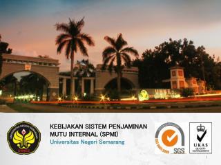 KEBIJAKAN SISTEM PENJAMINAN MUTU INTERNAL (SPMI) Universitas Negeri  Semarang