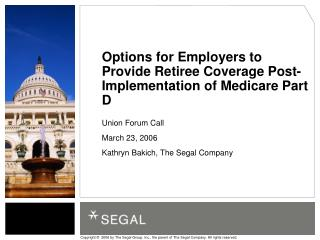 Options for Employers to Provide Retiree Coverage Post-Implementation of Medicare Part D