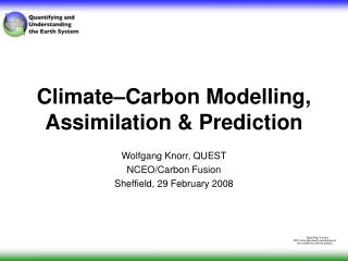Climate–Carbon Modelling, Assimilation & Prediction