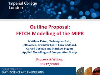 Outline Proposal:  FETCH Modelling of the MIPR