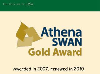 Awarded in 2007, renewed in 2010
