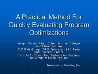 A Practical Method For Quickly Evaluating Program Optimizations