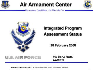 Integrated Program Assessment Status  28 February 2008