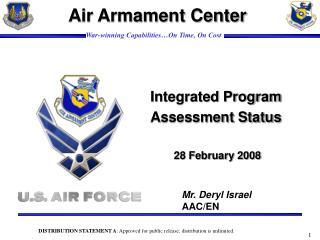 Integrated Program Assessment Status  28 February 2008